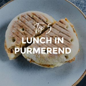 Lunch in Purmerend   Top 5