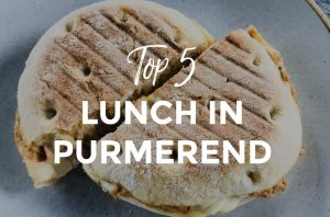 Top 5 | Lunch in Purmerend